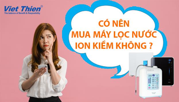 co-nen-mua-may-loc-nuoc-ion-kiem-khong-01